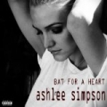 Bat for a Heart [Explicit] by Ashlee Simpson