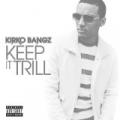 Keep It Trill [Explicit] by Kirko Bangz