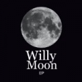 Willy Moon EP by Willy Moon
