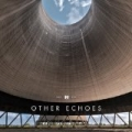 Other Echoes by Other Echoes