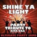 Shine Ya Light (Party Tribute to Rita Ora) by Ultimate Party Jams