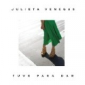 Tuve Para Dar by Julieta Venegas