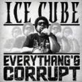 Everythang's Corrupt [Explicit] by Ice Cube