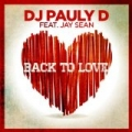 Back to Love (feat. Jay Sean) by DJ Pauly D