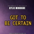 Got To Be Certain In The Style Of Kylie Minogue Instrumental Karaoke - Single by Instrummer