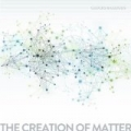The Creation of Matter by Clocks & Clouds