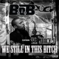 We Still In This Bitch (feat. T.I.and Juicy J) [Explicit] by B.o.B