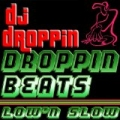 Droppin' Beats Low 'n Slow (Bass Mekanik Presents DJ Droppin') by DJ Droppin'