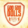 Rebel Beat by The Goo Goo Dolls