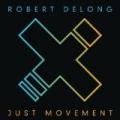 Just Movement by Robert DeLong