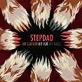 My Leather, My Fur, My Nails (Single) by Stepdad