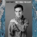 Rest While You Sleep by Body Parts
