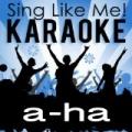Best of a-ha (Karaoke Version) by Sing Like Me! Karaoke