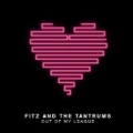 Out Of My League by Fitz & The Tantrums