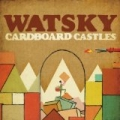 Cardboard Castles [Explicit] by Watsky
