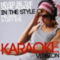 Never Be the Same Again (In the Style of Melanie C & Left Eye) [Karaoke Version] - Single by Ameritz Digital Karaoke