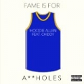 Fame Is for Assholes (feat. Chiddy) [Explicit] by Hoodie Allen