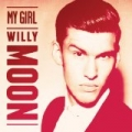My Girl by Willy Moon
