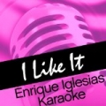 I Like It - Enrique Iglesias Karaoke by Latin Dirty Dancers