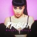 Problem by Natalia Kills