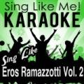 Sing Like Eros Ramazzotti, Vol. 2 (Karaoke Version) by La-Le-Lu