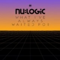What I've Always Waited for (Special Edition) by Nu:Logic