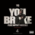 You Broke [Explicit] by YG