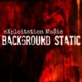 Background Static [Explicit] by Exploitation Mu$ic