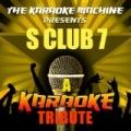 The Karaoke Machine Presents - S Club 7 by The Karaoke Machine