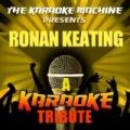 The Karaoke Machine Presents - Ronan Keating by The Karaoke Machine