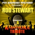 The Karaoke Machine Presents - Rod Stewart by The Karaoke Machine