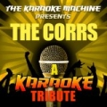 The Karaoke Machine Presents - the Corrs by The Karaoke Machine
