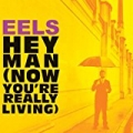 Hey Man (Now You're Really Living) (International Version) by Eels