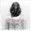 Straitjacket Supermodel [Explicit] by Eve To Adam