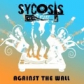 Against the Wall [Explicit] by Sycosis