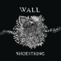 Shoestring by Wall