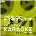 Walk This Way (In the Style of Sugababes vs Girls Aloud) [Karaoke Version] - Single by Ameritz Digital Karaoke