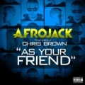 As Your Friend [Explicit] by Afrojack