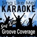 Sing Like Groove Coverage (Karaoke Version) by La-Le-Lu