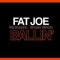 Ballin' (feat. Wiz Khalifa & Teyana Taylor) - Single by Fat Joe