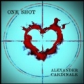 One Shot by Alexander Cardinale