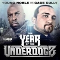 The Year of the Underdogz [Explicit] by Young Noble & Gage Gully