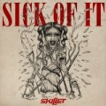 Sick Of It by Skillet