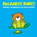Rockabye Baby! Lullaby Renditions of Silverchair by Rockabye Baby!
