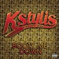 Booty Me Down [Explicit] by Kstylis