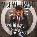 I'm Alive (Life Sounds Like) by Michael Franti & Spearhead