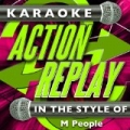 Karaoke Action Replay: In the Style of M People by Karaoke Action Replay