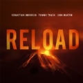 Reload by John Martin and Sebastian Ingrosso and Tommy Trash