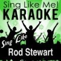 Sing Like Rod Stewart (Karaoke Version) by La-Le-Lu