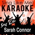 Sing Like Sarah Connor (Karaoke Version) by La-Le-Lu